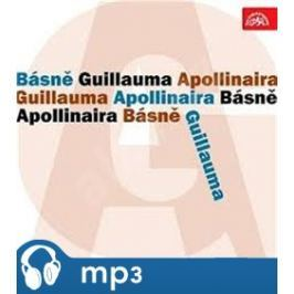 Básně Guillauma Apollinaira, mp3 - Guillaume Apollinaire